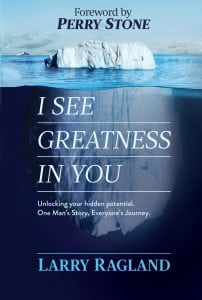 """""""My hope is that every reader will experience the unlocking of their true potential and fully see themselves the way God sees them,"""" says Birmingham author and pastor, Larry Ragland."""