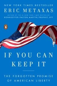 FindIf You Can Keep It and other books by New York Times bestselling author Eric Metaxas at the Briarwood Christian Bookstore, 2200 Briarwood Way, 35243, www.briarwood.org/bookstore as well as Sanctuary Christian Books and Gifts, Colonial Promenade in Alabaster.