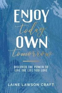 Enjoy Today Own Tomorrow Cover Art
