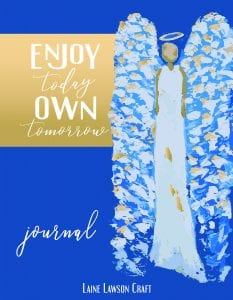 Enjoy Today Own Tomorrow Journal